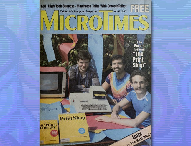 The Creators of The Print Shop on the cover of MicroTimes in April 1985.